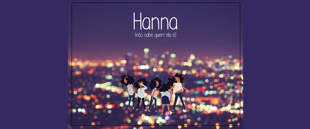 Hanna (não sabe quem ela é)